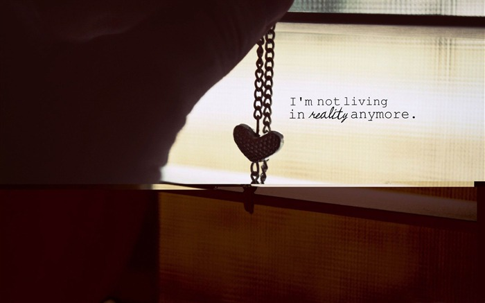 im not living in reality anymore-love theme desktop wallpaper Views:4719