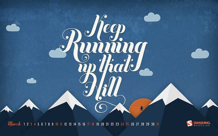 Keep Running Up That Hill-March 2012 calendar desktop themes wallpaper Views:4073