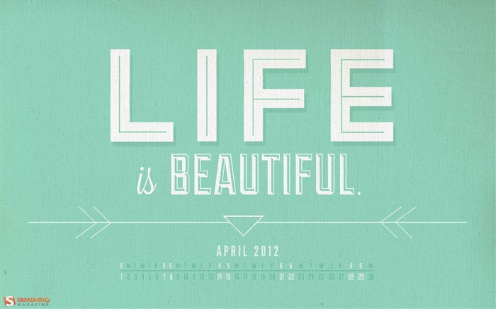 life is beautiful-April 2012 calendar themes wallpaper Views:5306