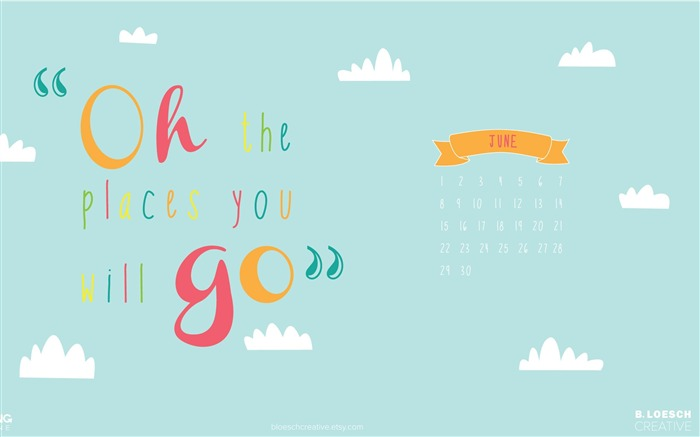 Oh The Places You Will Go-June 2014 calendar wallpaper Views:3097
