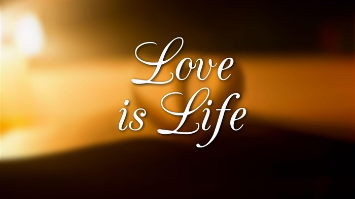 Love Is Life-High quality wallpaper Views:1696