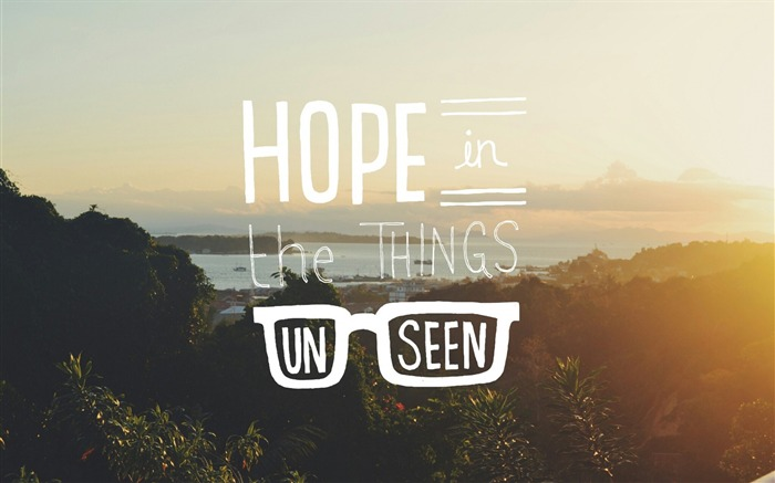 Hope in the things unseen-Text Artistic Design HD Wallpaper Views:1771