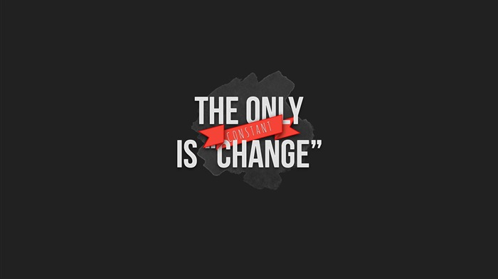 The only is change-Text Artistic Design HD Wallpaper Views:1172